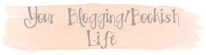 Your Blogging Bookish Life