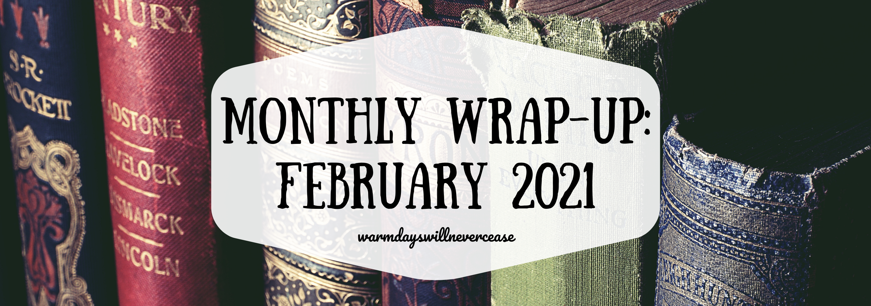 Feb 2021 Monthly Wrap Up