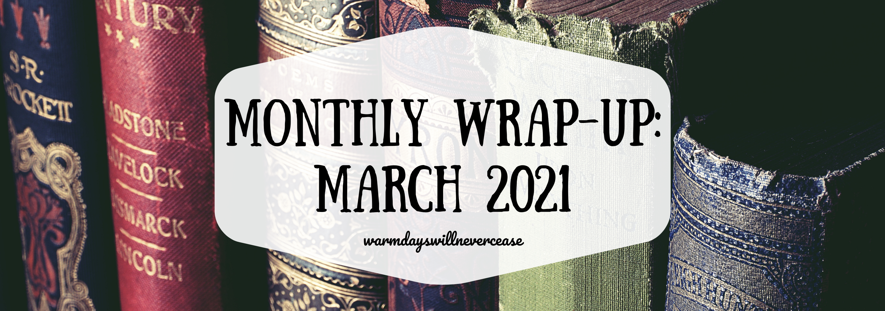 Mar 2021 Monthly Wrap Up