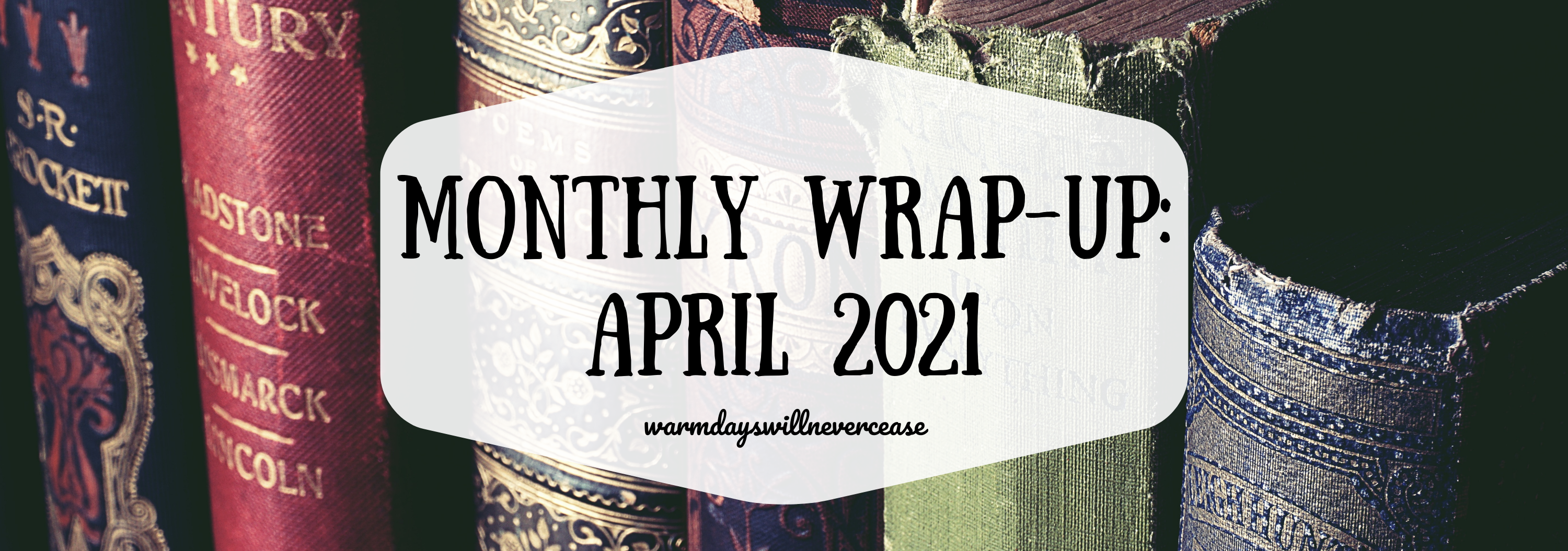 Apr 2021 Monthly Wrap Up